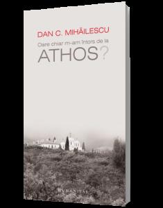 """Ce citim – """"Oare chiar m-am întors de la Athos?"""""""